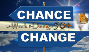 chance-change at Life Work ReDesign 50+