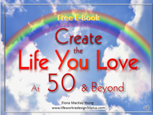 Create the Life You Love at 50 & Beyond Free Ebook