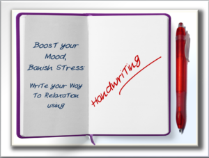 Boost your Mood, Banish Stress using Handwriting