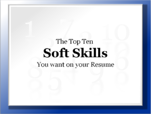 The Top Ten Skills You want on your Resume