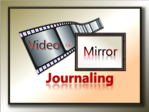 Video or Mirror Journaling