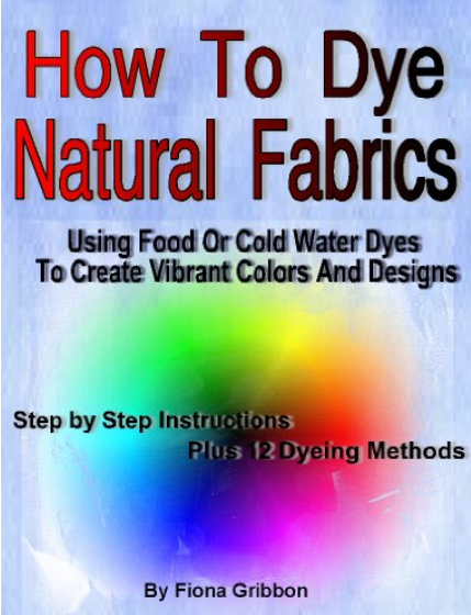 How to Dye Natural Fabrics using Food or Cold Water Dyes to Create Vibrant Colors and Designs with Fiona MacKay Young