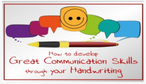 Communication Skills: How to develop Great Communication Skills through your Handwriting
