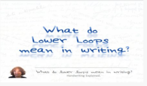 What do lower loops mean in writing? Handwriting Explained