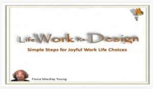 Life Work ReDesign: Simple Step to Joyful Work Life Choices