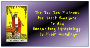 Handwriting and Tarot: Top Ten Reasons to use Them Together